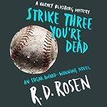 Strike Three, You're Dead: A Harvey Blissberg Mystery, Book 1   R. D. Rosen