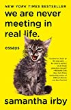 img - for We Are Never Meeting in Real Life.: Essays book / textbook / text book