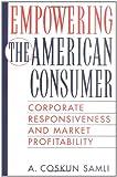 Empowering the American Consumer, A. Coskun Samli, 1567203787