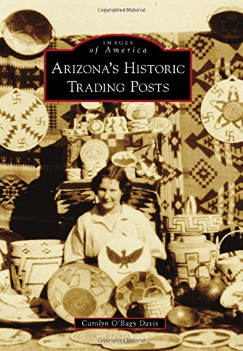 Arizonas Historic Trading Posts (Images of America)
