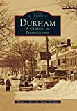 Durham: A Century in Photographs (Images of America)