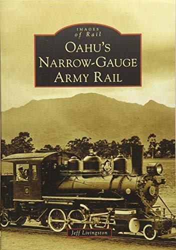 - Oahu's Narrow-Gauge Army Rail (Images of Rail)