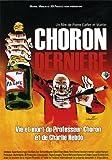 Choron, Derniere Vie et Mort du Professeur Choron