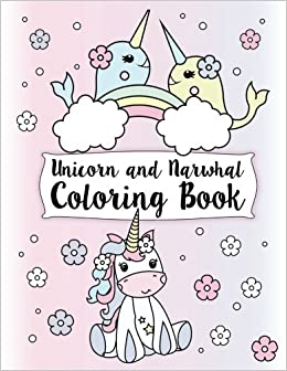Unicorn And Narwhal Coloring Book Gorgeous Relaxing Kids Pages Featuring Enchanted Unicorns The Super Of Sea