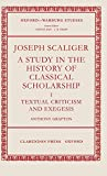 img - for Joseph Scaliger: A Study in the History of Classical Scholarship. Volume I: Textual Criticism and Exegesis (Oxford-Warburg Studies) book / textbook / text book
