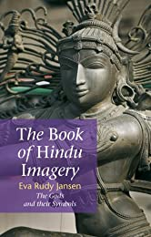 The Book of Hindu Imagery: The Gods and Their Symbols