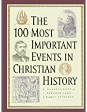 The 100 Most Important Events in Christian History