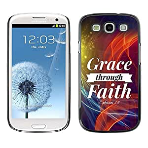 Planetar® ( Bible Verse-GRACE THROUGH FAITH - EPHESIANS 2:8 ) Samsung Galaxy S3 / i9300 / i747 Fundas Cover Cubre Hard Case Cover