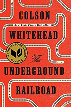 The Underground Railroad (Pulitzer Prize Winner) (National Book Award Winner) (Oprah's Book Club): A Novel by [Whitehead, Colson]