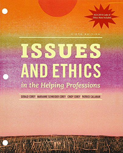 Bundle: Issues and Ethics in the Helping Professions with 2014 ACA Codes, Loose-leaf Version, 9th + LMS Integrated for MindTap Helping Professions, 1 term (6 months) Printed Access Card