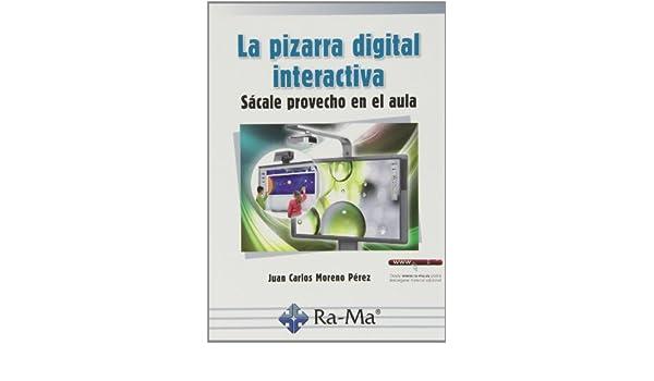 La pizarra digital interactiva. Sácale provecho en el aula: Juan ...