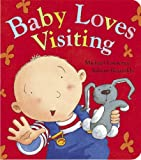 Baby Loves Visiting, Michael Lawrence and Adrian Reynolds, 1846169879