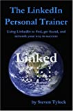 The LinkedIn Personal Trainer, Steven Tylock, 0615147917