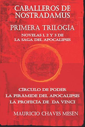 Caballeros de Nostradamus: Primera Trilogía (tres novelas).: Círculo de Poder, La Pirámide del Apocalipsis, La Profecía de Da Vinci. (Spanish Edition) (Spanish) Paperback – September 12, 2019