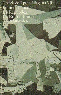 HISTORIA DE ESPAÑA ALFAGUARA. Vol. VII. LA REPÚBLICA / LA ERA DE FRANCO: Amazon.es: TAMAMES, Ramón: Libros