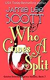 Who Gives A Split: A Gotcha Detective Agency Mystery Book 7 (Gotcha Detective Agency Mysteries)