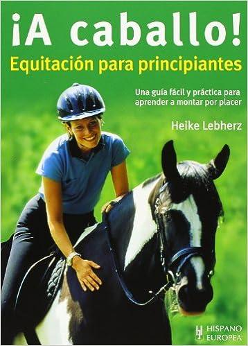 ¡A caballo! Equitación para principiantes