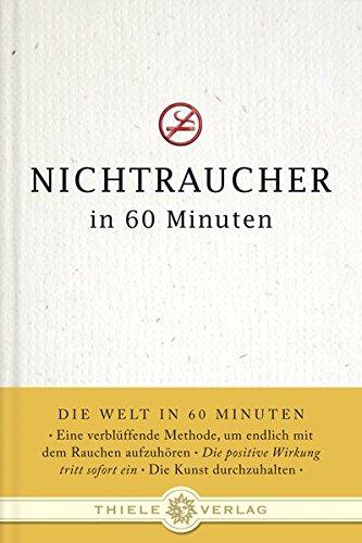 Nichtraucher in 60 Minuten (Die Welt in 60 Minuten)