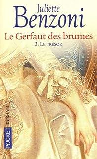 Le gerfaut des brumes : [3] : Le trésor, Benzoni, Juliette