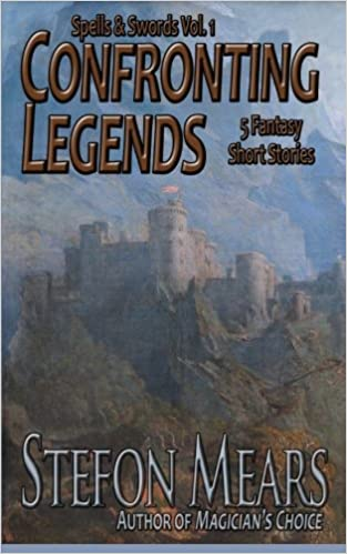 Confronting Legends: Spells and Swords Volume 1