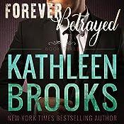 Forever Betrayed: Forever Bluegrass, Book 3 | Kathleen Brooks