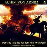 Der tolle Invalide auf dem Fort Ratonneau | Achim von Arnim
