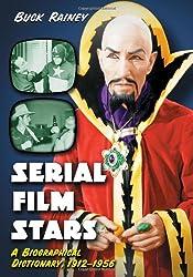 Serial Film Stars: v.2 vol set: A Biographical Dictionary, 1912-1956