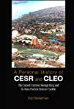 img - for Personal History of Cesr and Cleo, A: The Cornell Electron Storage Ring and Its Main Particle Detector Facility book / textbook / text book