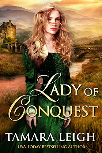 LADY OF CONQUEST: A Medieval Romance by [Leigh, Tamara]
