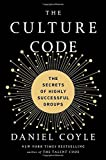 Book cover image for The Culture Code: The Secrets of Highly Successful Groups