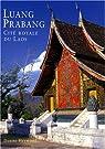 Luang Prabang : Cité royale du Laos par Heywood
