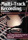 Multi-Track Recording for Musicians, Brent Hurtig, 0882843559