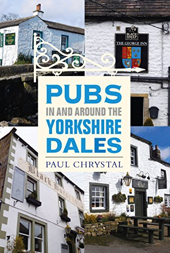 Pubs In & Around the Yorkshire Dales (English Edition)