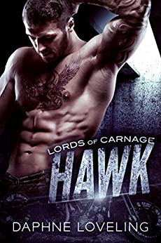 HAWK: Lords of Carnage MC Book 2 by [Loveling, Daphne]