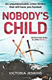 Nobody's Child: An unputdownable crime thriller that will have you hooked: Volume 3 (Detectives King and Lane)