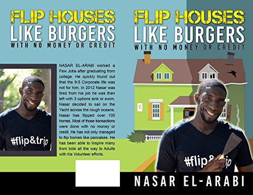 FLIP HOUSES LIKE BURGERS: WITH NO MONEY OR NO CREDIT (Burger House compare prices)