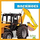 Backhoes (Bullfrog Books: Machines at Work)