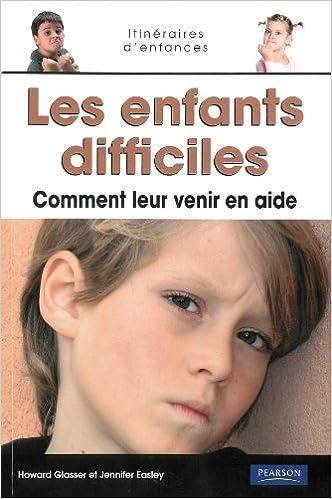 Livre Les enfants difficiles: Comment leur venir en aide pdf, epub