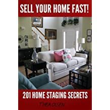 Sell Your Home Fast - 201 Home Staging Secrets