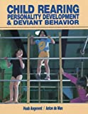 Child Rearing Personality Development and Deviant Behavior, Huub Angenent and Anton De Man, 1550770403
