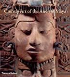 Courtly Art of the Ancient Maya, Mary Miller and Simon Martin, 0500051291