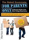 The Naked Roommate: For Parents Only: A Parent's Guide to the New College Experience by Harlan Cohen (2012-05-01)