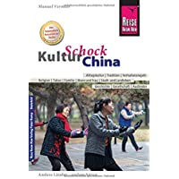 Reise Know-How KulturSchock China: Alltagskultur, Traditionen, Verhaltensregeln, ...