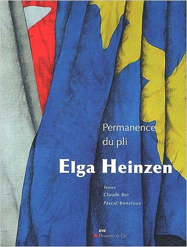 Téléchargez des magazines et des livres gratuits Permanence du pli : Elga Heinzen PDF DJVU by Elga Heinzen