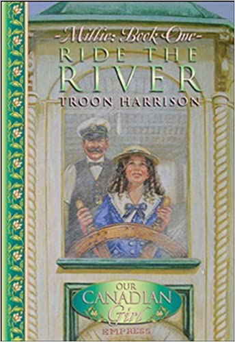 Book Ride the River (Our Canadian Girl: Millie, Book One) by Harrison Troon (2004-02-03)