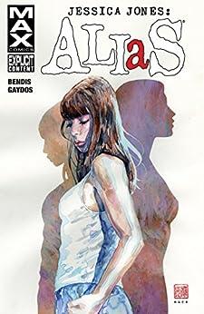 Jessica Jones: Alias Vol. 1 (Alias (2001-2003)) by [Bendis, Brian]