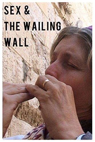 Sex and the Wailing Wall (Wailing Wall)