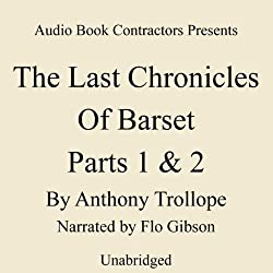 The Last Chronicle of Barset, Parts 1 & 2