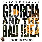 Georgia and the Bad Idea: The Union Signal Radio Theater | Doug Bost,Jeff Ward