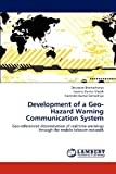Development of a Geo-Hazard Warning Communication System, Devanjan Bhattacharya and Jayanta Kumar Ghosh, 3659213586